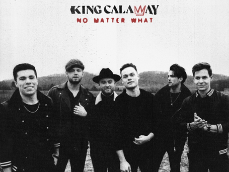 "KING CALAWAY RELEASES NEW SINGLE                       ""NO MATTER WHAT"""