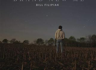 "Bill Filipiak.  ""Brand New Me"""