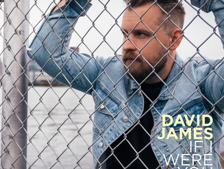 """David James releases his brand new single, """"If I Were You"""""""