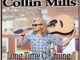 "Collin Mills - ""Long Time Coming"" - Single Review"