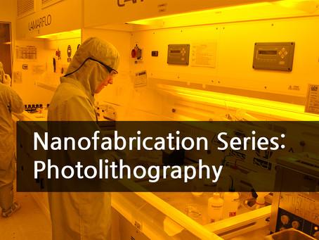 Nanofabrcation Series: Photolithography