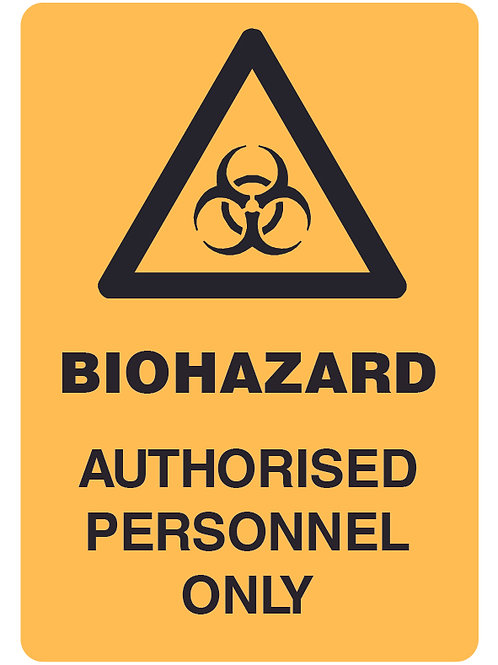BioHazard Authorised Personnel Only Health and Safety Sign
