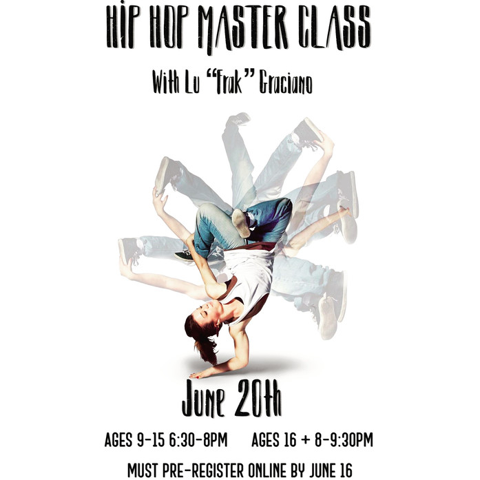 """Hip Hop and Break Dance Master Class! June 20th with Lucile """"Frak"""" Graciano!"""