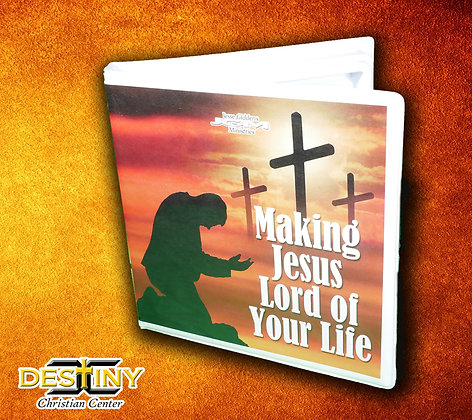 Making Jesus Lord Of Your Life