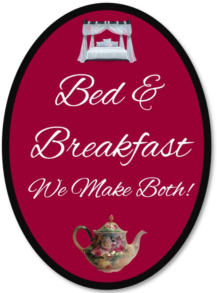 Sign that says Bed & Breakfast We make both!