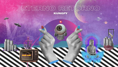 Eterno Retorno - Kungfy