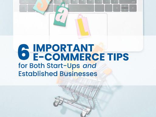 6 Important E-Commerce Tips For Both Start-Ups and Established Businesses