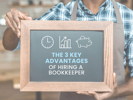 The 3 Key Advantages Of Hiring A Bookkeeper