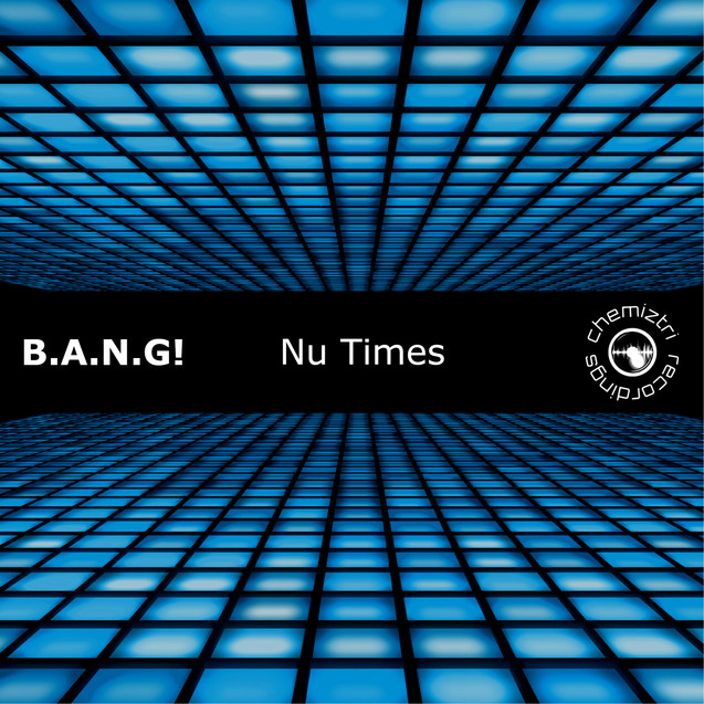 B.A.N.G! Nu Times