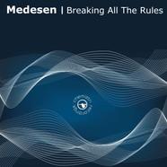 Medesen Breaking All The Rules