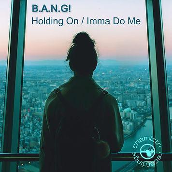 BANG Holding On Imma Do Me.jpg