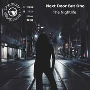 Next Door But One - The Nightlife