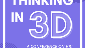Thinking in 3D: A Conference on VR