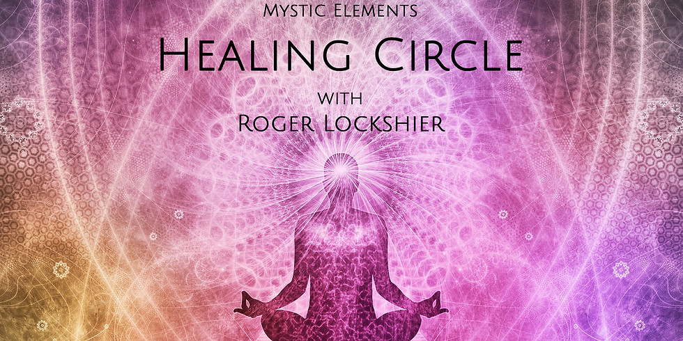 Monthly Healing Circle with Roger Lockshier