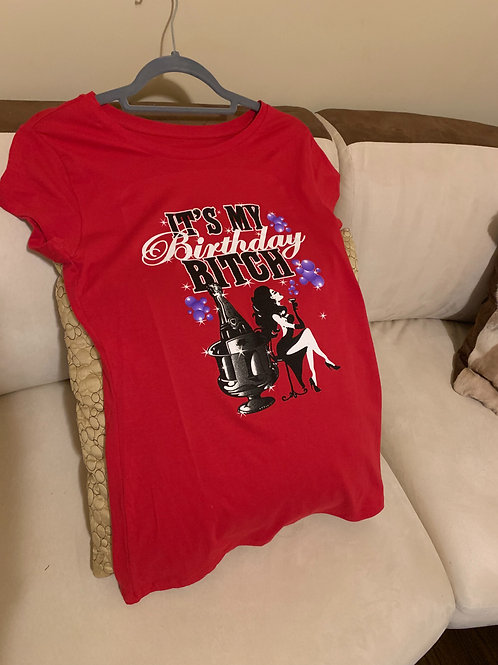 It's My Birthday Bitch T-Shirt