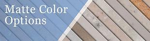 Matte Color Options