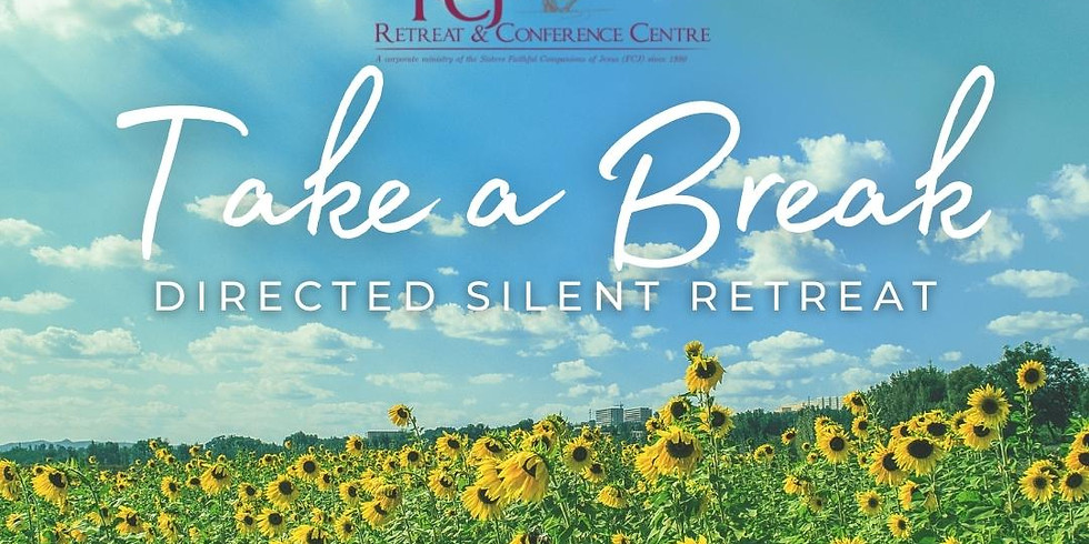 IN PERSON Take a Break - Directed Silent Retreat Jul 23