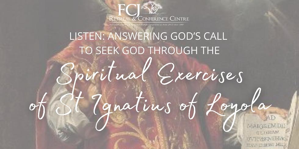Listen: Answering God's call to seek God through the Spiritual Exercises of St Ignatius of Loyola