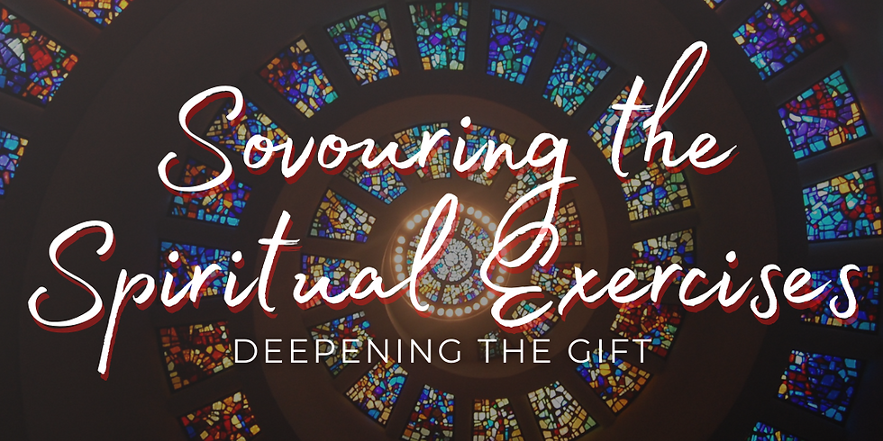 ONLINE Savouring the Spiritual Exercises: Deepening the Gift Feb 18 2021