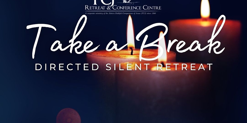 EXTENDED Take a Break Advent - Directed Silent Retreat Nov 26