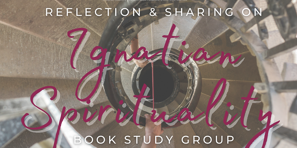 ONLINE Book Study Group - Reflection & Sharing on: What is Ignatian Spirituality? By D. Fleming, S.J.