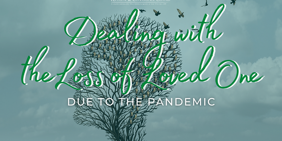 Dealing with Loss of Loved One Due to Pandemic