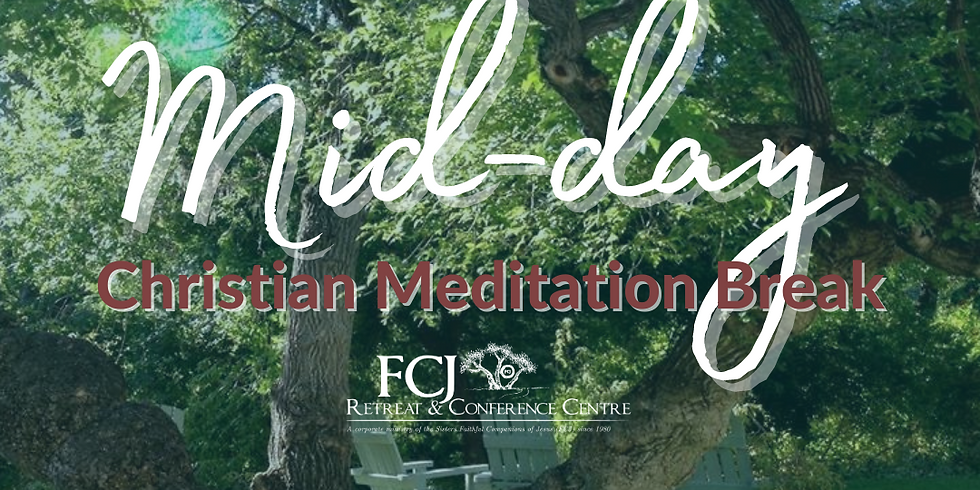 ONLINE Mid-Day Christian Meditation Break April 8 2021