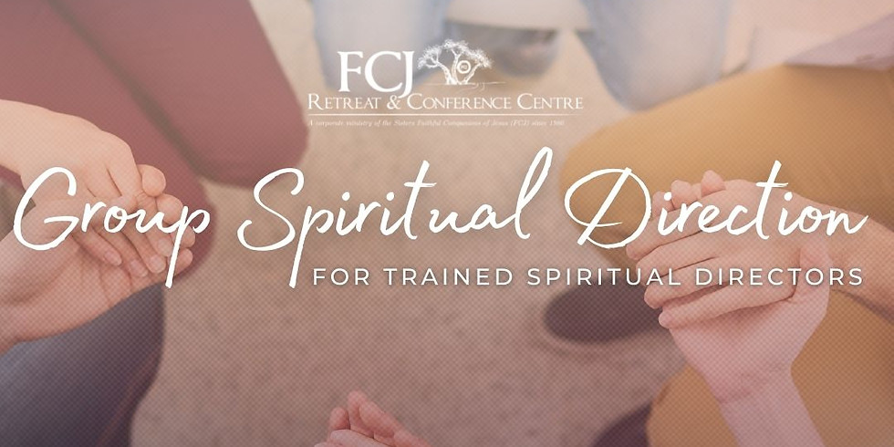 Group Spiritual Direction for Trained Spiritual Directors