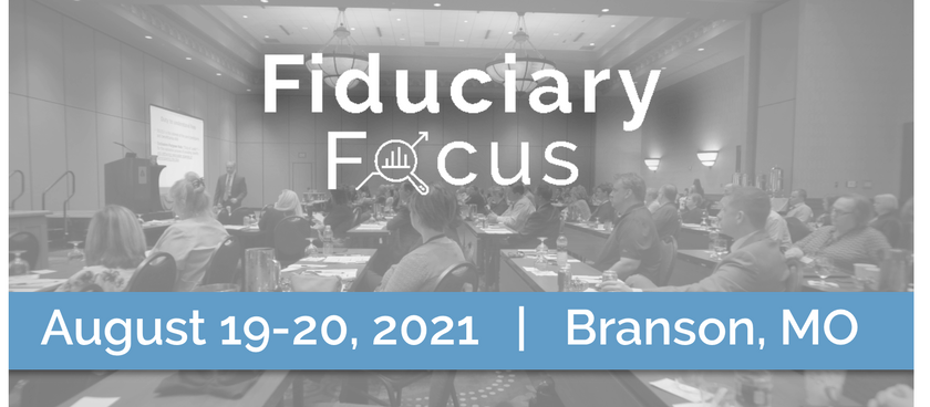 2021 Fiduciary Focus Conference Dates Rescheduled - New Dates Announced!