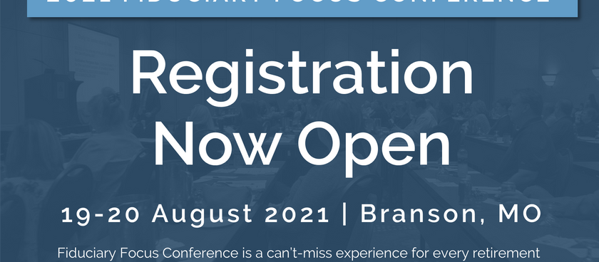 2021 Fiduciary Focus Conference Registration Now Open!