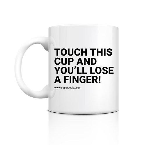 Lose a finger!