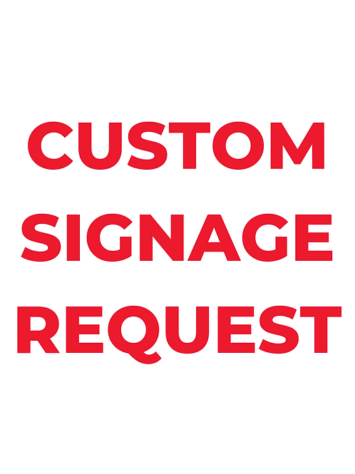 Custom Signage Design Request