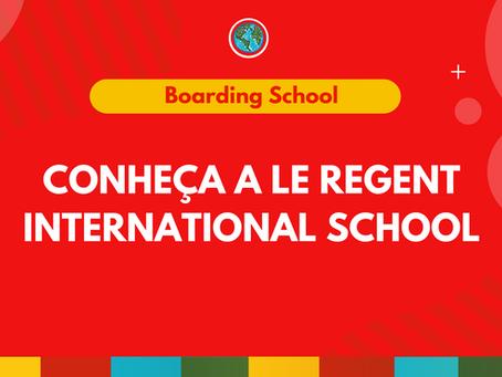 Conheça a Le Regent International School