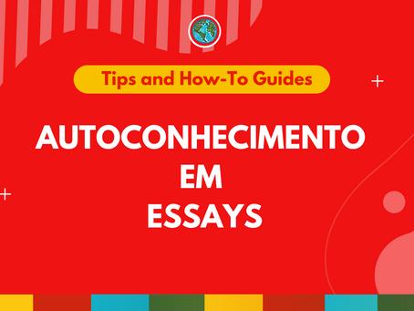 A importância do autoconhecimento para fazer essays incríveis