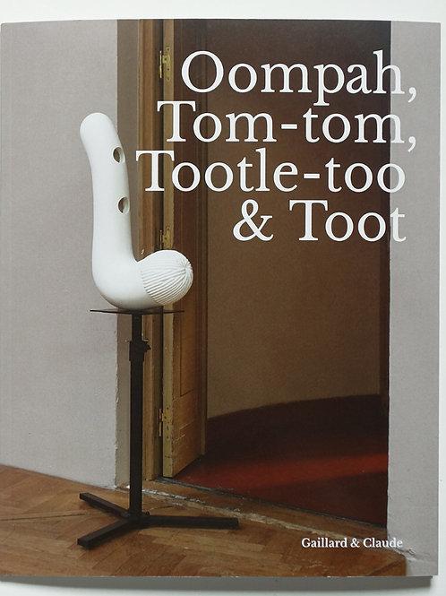 Gaillard & Claude - Oompah, Tom-tom, Tootle-too & Toot