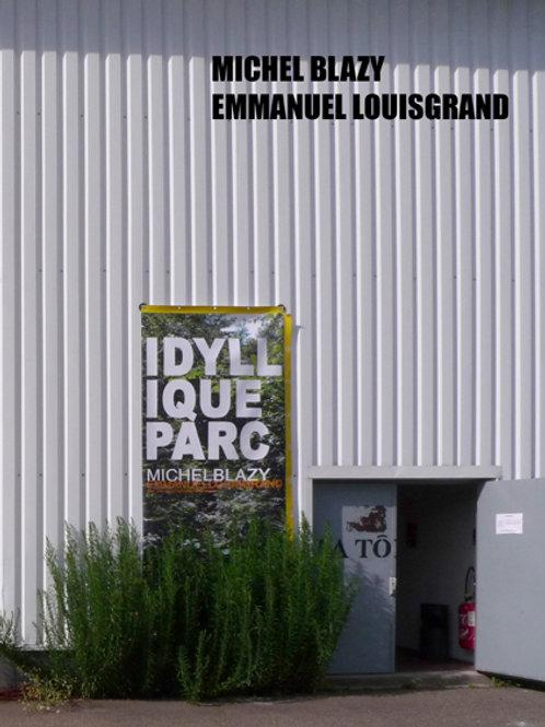 Idyllique Parc, Michel BLAZY & Emmanuel LOUISGRAND