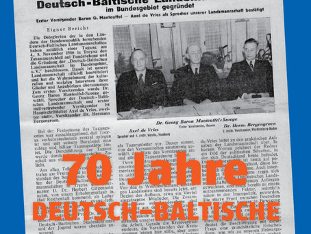 70 Jahre intensiver Arbeit                       für Deutsche und Balten