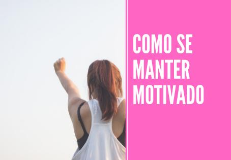 03 DICAS PARA SE MANTER MOTIVADO