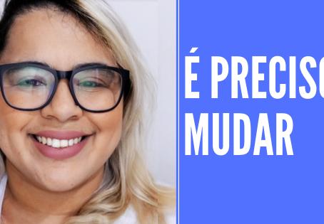 MUDANÇAS SÃO IMPORTANTES