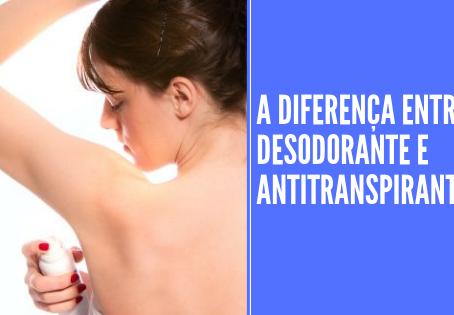 DIFERENÇA ENTRE DESODORANTE E ANTITRANSPIRANTE