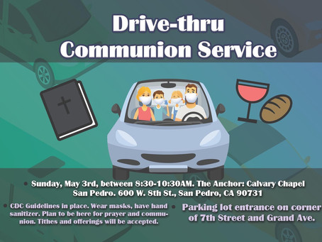 The Anchor: Calvary Chapel San Pedro to Offer Drive-Thru Communion
