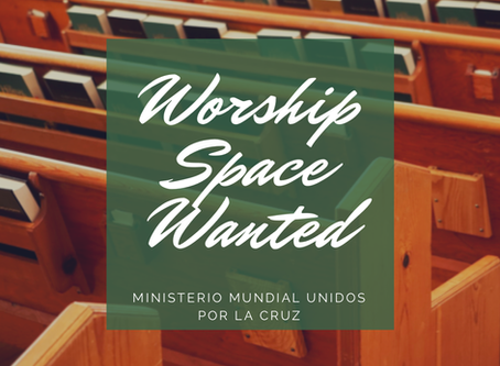 Ministerio Mundial Unidos por la Cruz:Worship Space Needed in San Pedro