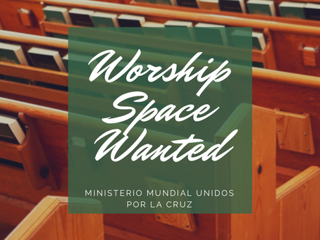 Ministerio Mundial Unidos por la Cruz: Worship Space Needed in San Pedro