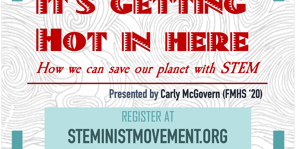 It's Getting Hot in Here! How we can save our planet with STEM