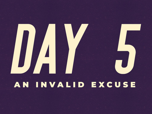 Day 5: An Invalid Excuse