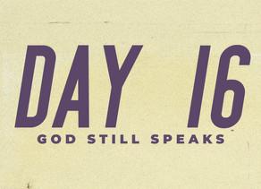 Day 16: God Still Speaks