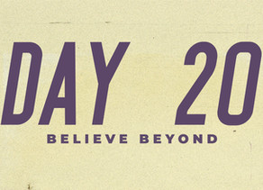 Day 20: Believe Beyond