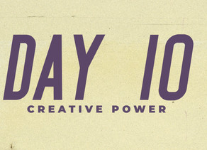 Day 10: Creative Power