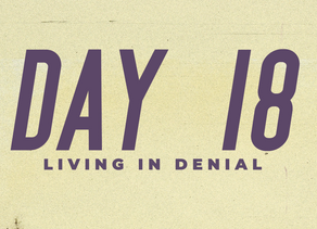 Day 18: Living in Denial