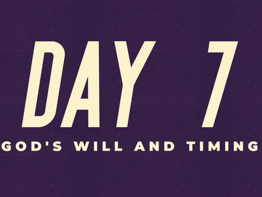 Day 7: God's Will and Timing